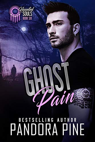 Ghost Pain (Haunted Souls Book 6)  Pandora Pine