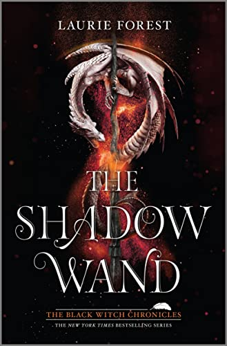 The Shadow Wand (The Black Witch Chronicles Book 3)  Laurie Forest