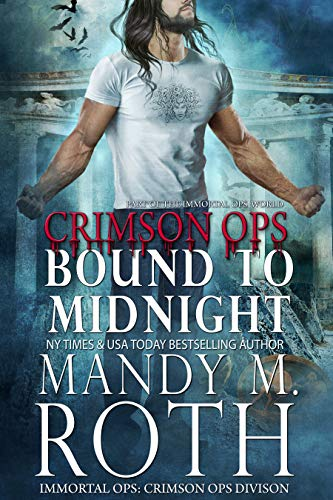 Bound to Midnight: An Immortal Ops World Novel (Crimson Ops Book 3)  Mandy M. Roth