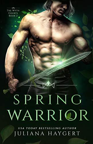 Spring Warrior: Steamy Fantasy Romance (The Wyth Courts Book 2)  JS Dark
