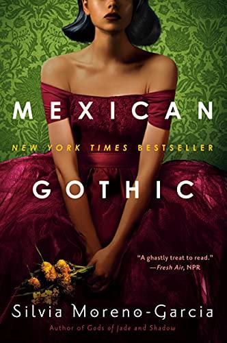 Mexican Gothic Silvia Moreno-Garcia