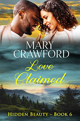 Love Claimed (Hidden Beauty Book 6)  Mary Crawford