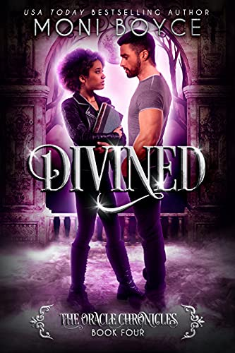 Divined (The Oracle Chronicles Book 4)  Moni Boyce