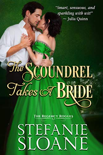 The Scoundrel Takes a Bride (The Regency Rogues Book 5)  Stefanie Sloane