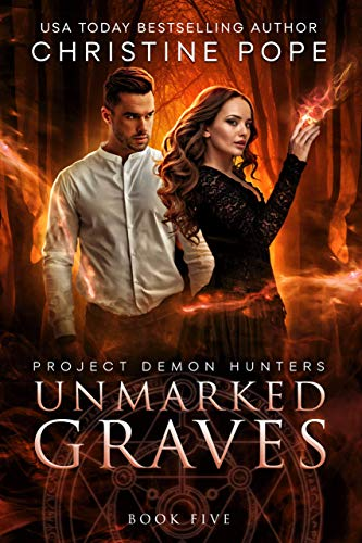 Unmarked Graves (Project Demon Hunters Book 5)  Christine Pope