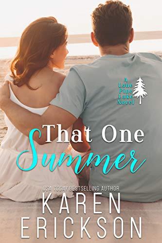 That One Summer (Lone Pine Lake Book 2)  Karen Erickson