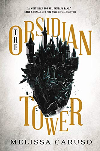 The Obsidian Tower  Melissa Caruso