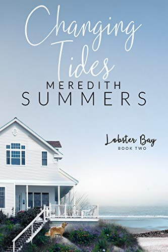 Changing Tides (Lobster Bay Book 2)  Meredith Summers