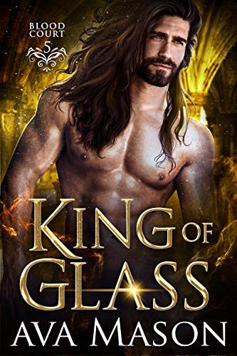King of Glass (Blood Court Book 5)  Ava Mason