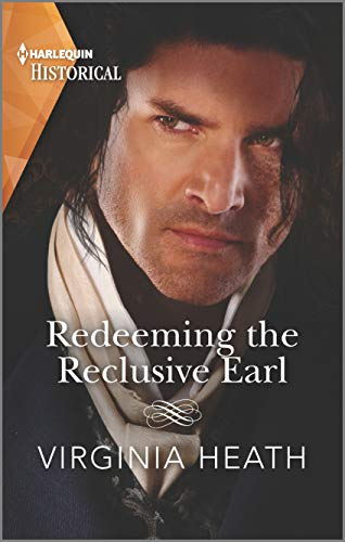Redeeming the Reclusive Earl (Harlequin Historical)  Virginia Heath