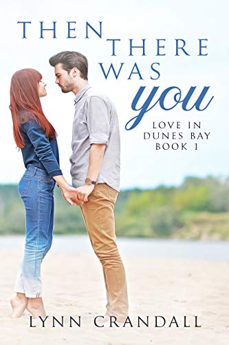 Then There Was You: Love in Dunes Bay Lynn Crandall