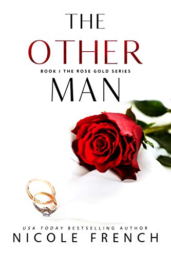 The Other Man (Rose Gold Book 1)  Nicole French