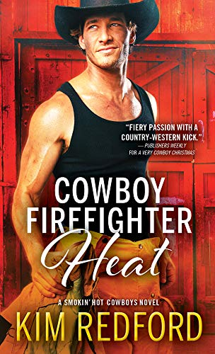 Cowboy Firefighter Heat (Smokin' Hot Cowboys Book 6)  Kim Redford