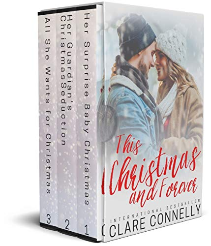 This Christmas and Forever: A heartwarming anthology of billionaire holiday romances...  Clare Connelly