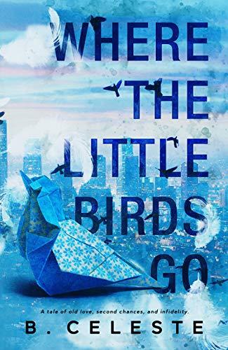 Where the Little Birds Go  B. Celeste