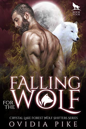 Falling for the Wolf: Crystal Lake Forest Wolf Shifter Series Book 4 Ovidia Pike