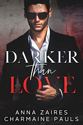Darker Than Love  Anna Zaires and Charmaine Pauls