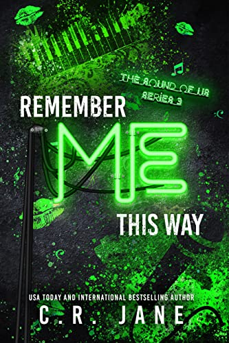 Remember Me This Way: A Contemporary Rockstar Romance (Sound of Us Book 3)  C.R. Jane