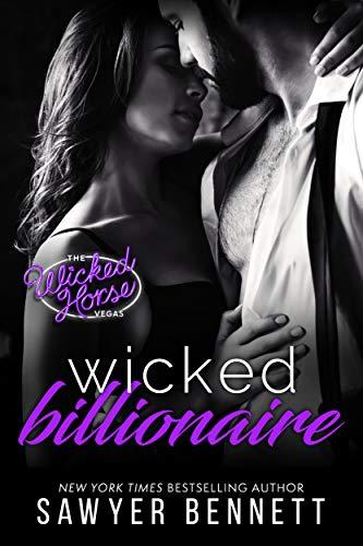 Wicked Billionaire (Wicked Horse Vegas Book 9) Sawyer Bennett
