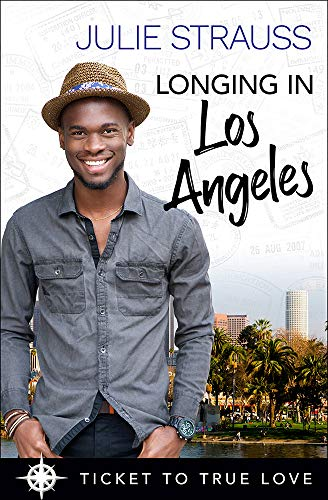 Longing in Los Angeles (Ticket to True Love)  Julie Strauss