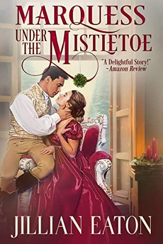 Marquess Under the Mistletoe Jillian Eaton