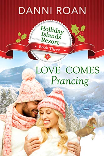 Love Comes Prancing (Holliday Islands Resort Book 3) Danni Roan