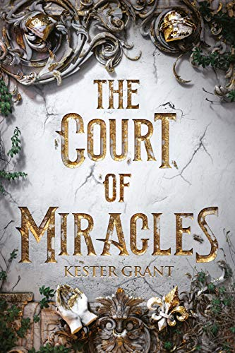 The Court of Miracles Kester Grant