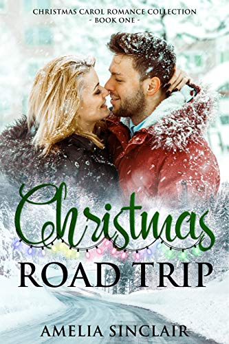 Christmas Road Trip (Christmas Carol Romance Collection Book 1)   Amelia Sinclair