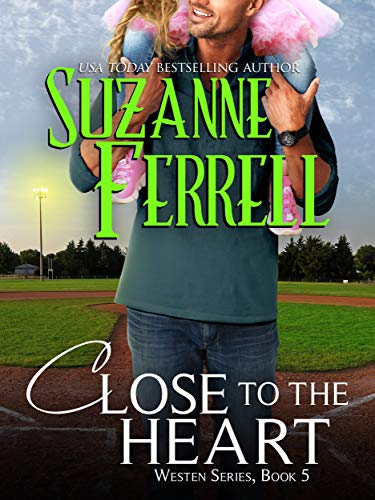 Close To The Heart (Westen Series Book 5) Suzanne Ferrell