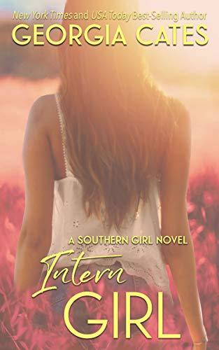 Intern Girl (Southern Girl Series Book 3)  Georgia Cates