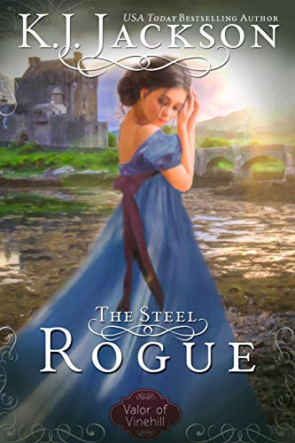 The Steel Rogue: A Valor of Vinehill Novel  K.J. Jackson