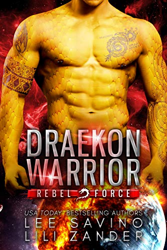 Draekon Warrior: A SciFi Dragon Shifter Romance (Rebel Force Book 1)  Lili Zander and Lee Savino