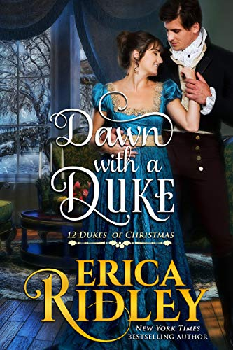 Dawn with a Duke: A Regency Christmas Romance (12 Dukes of Christmas Book 9) Erica Ridley
