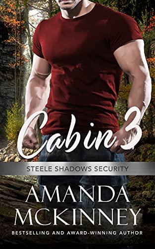 Cabin 3 (Steele Shadows Security)  Amanda McKinney