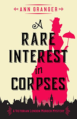 A Rare Interest In Corpses: A gripping Victorian crime mystery (Inspector Ben Ross Mysteries Book 1)  Ann Granger