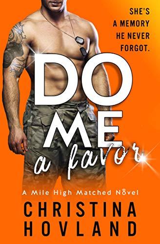 Do Me a Favor: A second chance, hilarious rom com! (Mile High Matched Book 4)  Christina Hovland