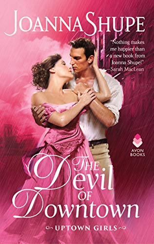 The Devil of Downtown: Uptown Girls  Joanna Shupe