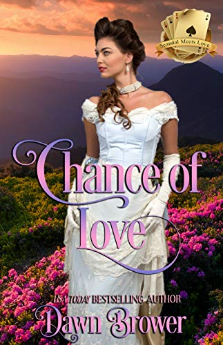 Chance of Love (Scandal Meets Love Book 6)  Dawn Brower and Amanda Mariel