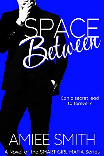 Space Between (Smart Girl Mafia Series Book 3) Amiee Smith