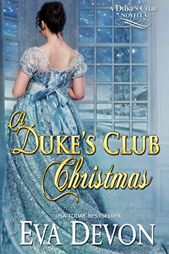 A Dukes' Club Christmas (The Dukes' Club Book 10)  Eva Devon