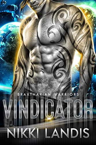 Vindicator: A Sci-Fi Alien Romance (Braxtharian Warriors Book 1)   Nikki Landis