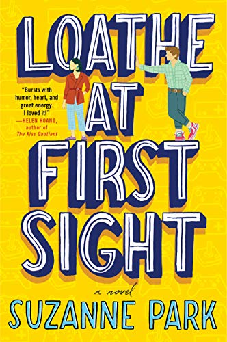 Loathe at First Sight: A Novel Suzanne Park
