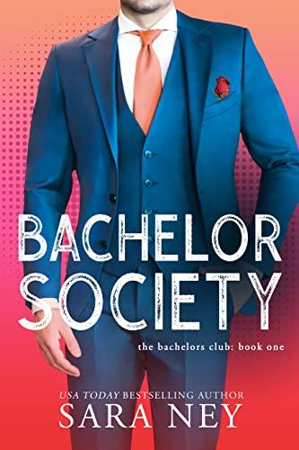 Bastard Bachelor Society (The Bachelors Club)  Sara Ney