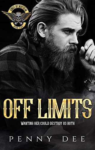 Off Limits (Kings of Mayhem MC Book 5)  Penny Dee