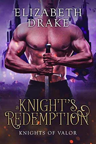 A Knight's Redemption (Knights of Valor Book 4)  Elizabeth Drake