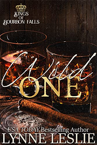 Wild One (Kings of Bourbon Falls Book 1)   Lynne Leslie