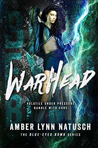 Warhead (Blue-Eyed Bomb Book 4)  Amber Lynn Natusch