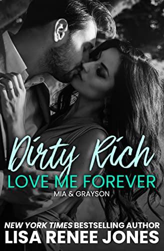 Dirty Rich Betrayal: Love Me Forever: Mia & Grayson  Lisa Renee Jones