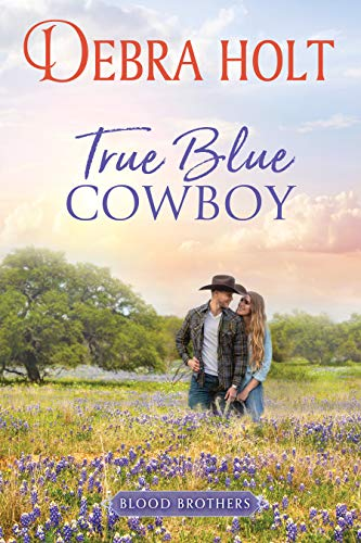 True Blue Cowboy (Blood Brothers Book 1)  Debra Holt