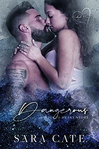 Dangerous (Wicked Hearts Book 2)  Sara Cate